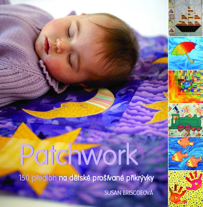 150 předloh na dětské prošívané přikrývky... Výrobky samozřejmě mohou po úpravě sloužit i jako povlečení, přehozy či nástěnné dekorace.