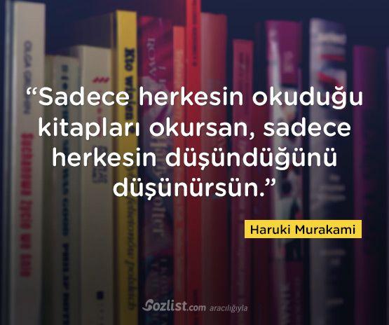 """""""Sadece herkesin okuduğu kitapları okursan, sadece herkesin düşündüğünü düşünürsün."""" #haruki #murakami #sözleri #yazar #şair #kitap #şiir #özlü #anlamlı #sözler"""
