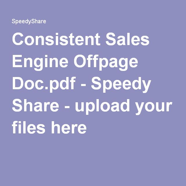Consistent Sales Engine Offpage Doc.pdf - Speedy Share - upload your files here