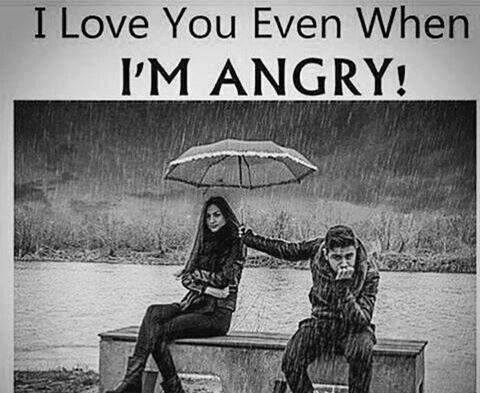 I Love You Even When I'm Angry