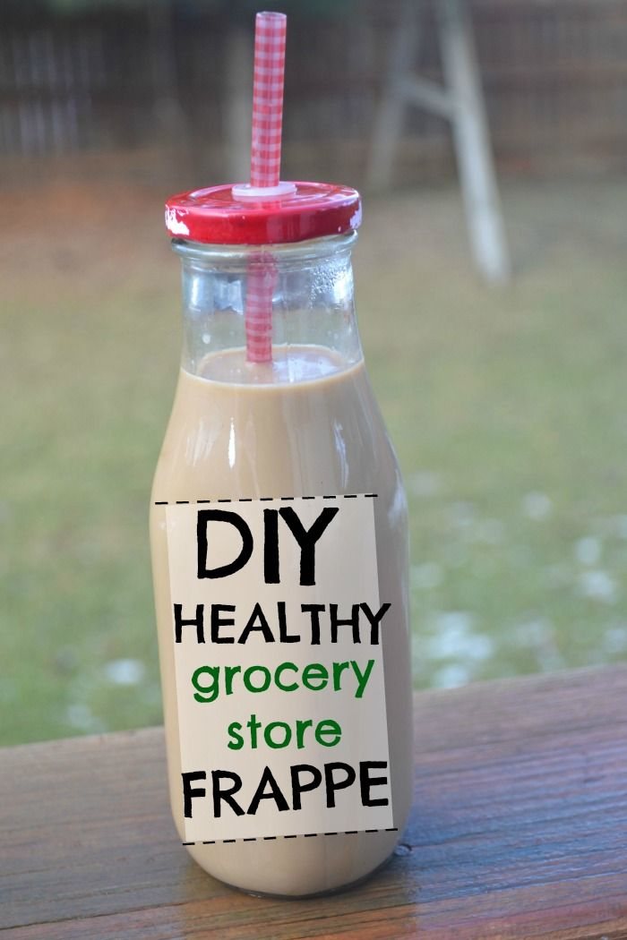 DIY Healthy Grocery Store Frappe.  Low Sugar