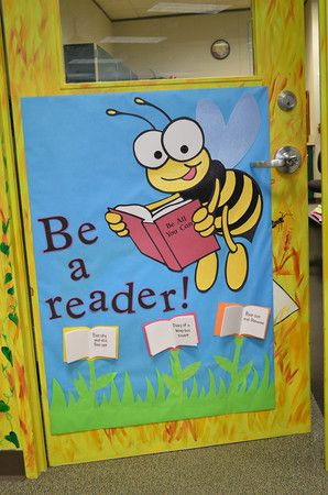 Kickin' It With Class: Classroom Doors - Be All You Can theme... Be a Reader! ...... bee theme