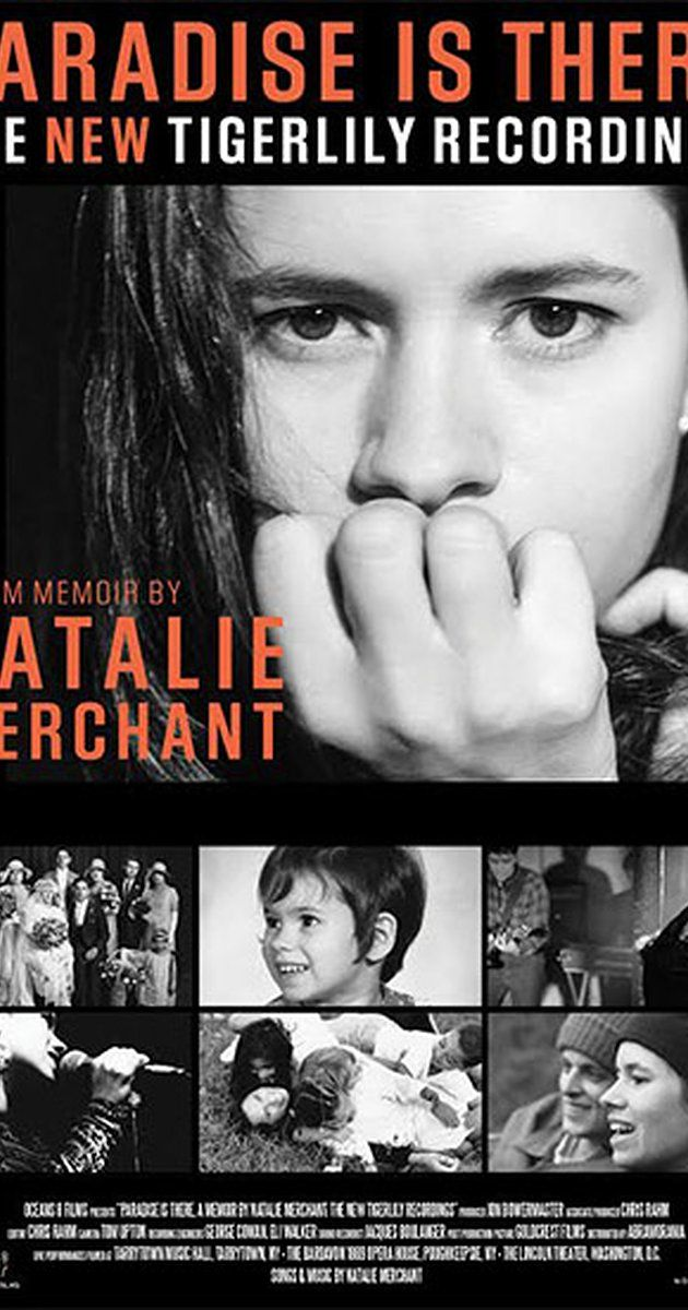 Directed by Natalie Merchant. With Elizabeth Lesser, Natalie Merchant, Jennifer Turner. Twenty years ago Natalie Merchant recorded her first solo album - 'Tigerlily' - which sold five million copies and launched her post-10,000 Maniacs career. In those two decades both she and the songs from 'Tigerlily' have matured. Last summer Natalie re-recorded the 11 songs and on November 6th they'll be released in a bonus package, CD + DVD called 'Paradise Is There.' The ac...