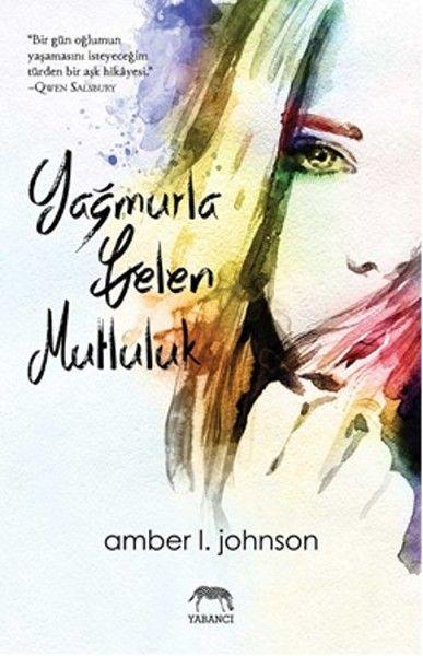 Aklımın Tavan Arası: Yağmurla Gelen Mutluluk - Amber L.Johnson Kitap Yorumum