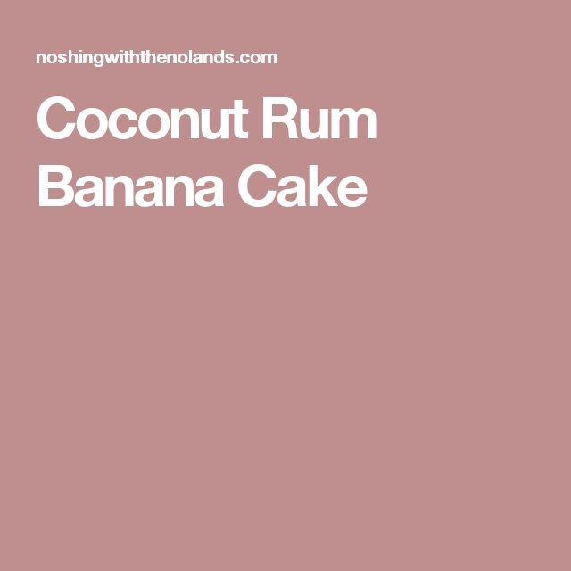 Coconut Rum Banana Cake
