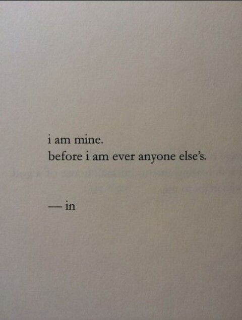 i am mine before i am every anyone else's quote