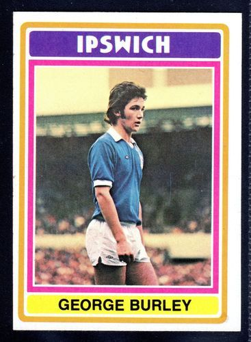TOPPS FOOTBALLERS-BLUE-1976-GEORGE BURLEY-IPSWICH TOWN No.26