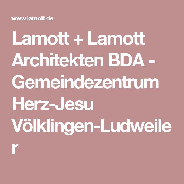 Lamott + Lamott Architekten BDA - Gemeindezentrum Herz-Jesu Völklingen-Ludweiler