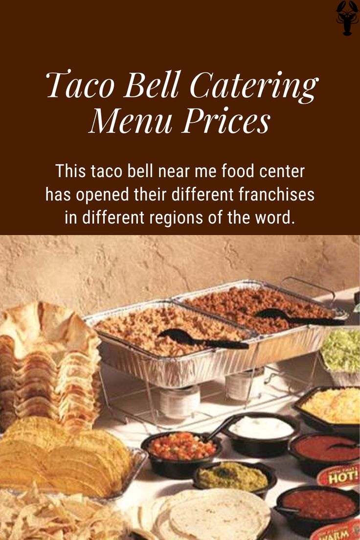 Taco Bell Catering Menu Prices Food Reviews Food Taco Bell Catering Taco Bell