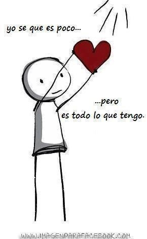 Mi corazon?...no es mucho para ti...