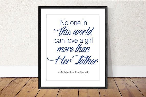 A printable quote that you can instantly download and print and frame! Perfect for a Fathers gift for Christmas, birthday or just because. Simple minimalist print of a Dad quote: No One in This World Can Love a Girl More Than Her Father. White background with navy blue type, a simple #printablegiftfordad #printablequote #printabledadquote #giftfordadfromdaughter