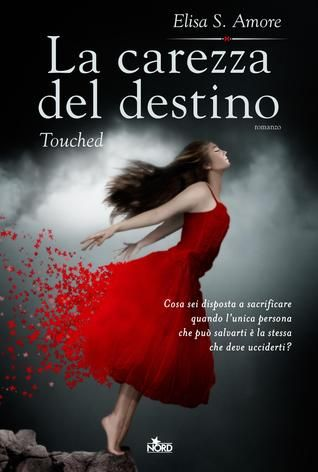 La carezza del destino: Touched (Touched Saga, #1) - 2012