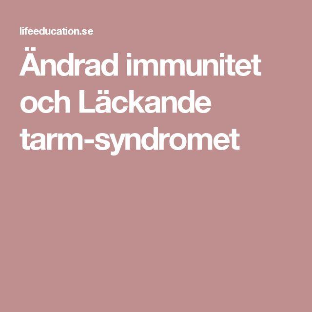 Ändrad immunitet och Läckande tarm-syndromet