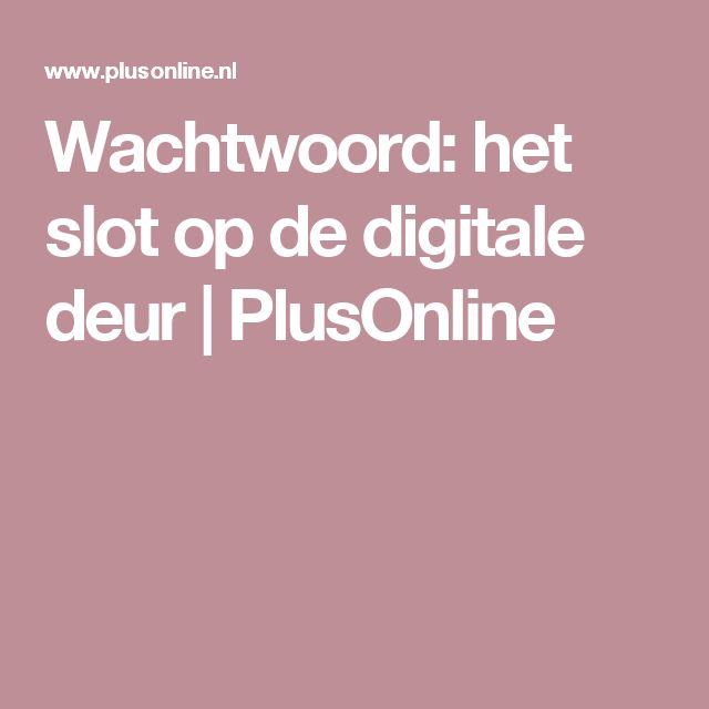 Wachtwoord: het slot op de digitale deur | PlusOnline