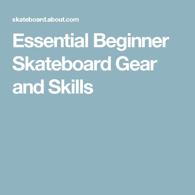 Essential Beginner Skateboard Gear and Skills