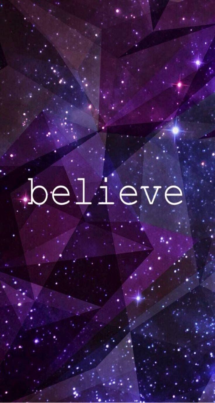 believe | Wallpaper | Pinterest | Wallpaper, Phone and Wallpaper backgrounds