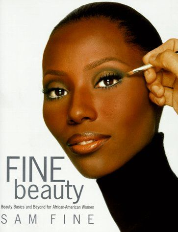 Fine Beauty: Beauty Basics and Beyond for African American Women by Sam Fine,http://www.amazon.com/dp/1573220957/ref=cm_sw_r_pi_dp_r2kCsb0WGC1VZCXH