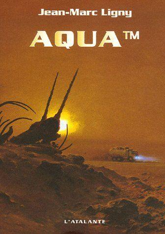 Aqua TM - Jean-Marc Ligny - Amazon.fr - Livres