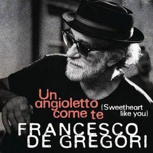 Francesco+De+Gregori+-+Un+Angioletto+Come+Te+(Sweetheart+Like+You)+-+Testo+&+Video