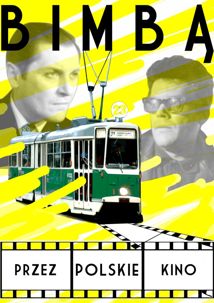 travel aroud polish cinema by... Tram:)   http://stacjapoznanglowny.blogspot.com/search/label/Bimba