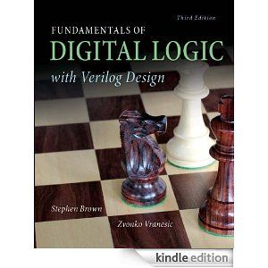 Amazon.com: Fundamentals of Digital Logic with Verilog Design eBook: Stephen Brown, Zvonko Vranesic: Kindle Store