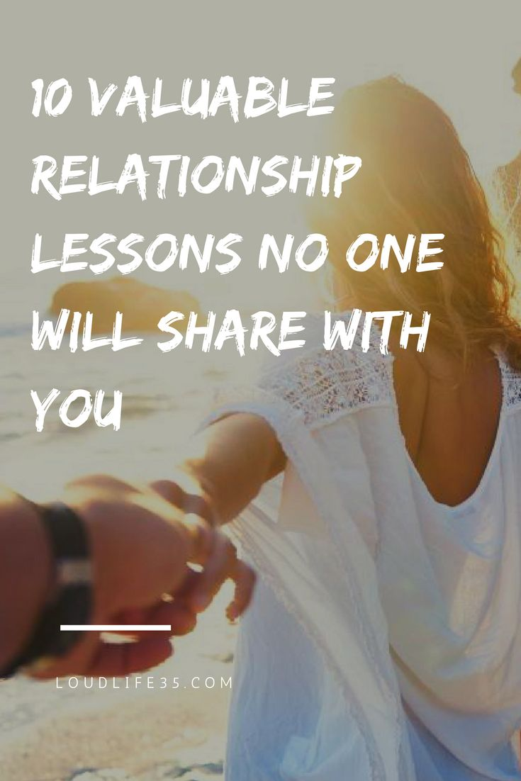 10 Valuable Relationship Lessons No One Will Share With You | Loud Life