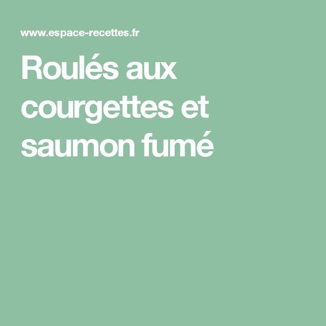 Roulés aux courgettes et saumon fumé