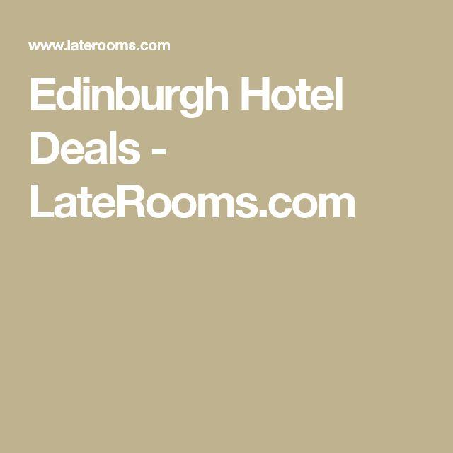 Edinburgh Hotel Deals - LateRooms.com