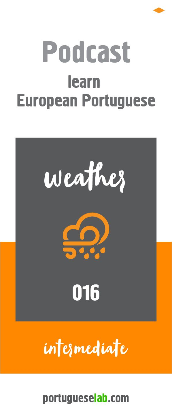 Learn European Portuguese with the Podcast from the Portuguese Lab. Episode 16 focuses on how to describe permanent and momentary weather conditions; how to talk informally about the present weather conditions (Present / Estar+a+infinitive); how to talk about future weather conditions (Ir+infinitive / Future); how to ask how the weather is / will be, and to understand a weather forecast.