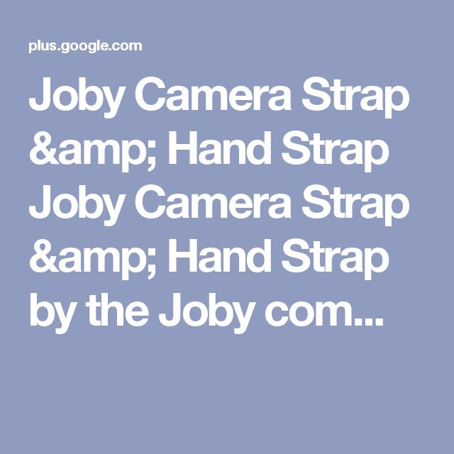 Joby Camera Strap & Hand Strap Joby Camera Strap & Hand Strap by the Joby com...