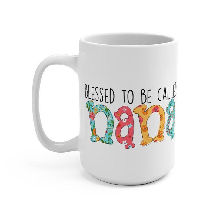 Blessed nana mug 15oz nana gift mothers day gift for nana