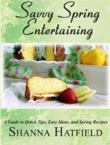 Savvy Spring Entertaining (Savvy Entertaining)  By Shanna Hatfield