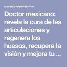 Doctor mexicano: revela la cura de las articulaciones y regenera los huesos, recupera la visión y mejora tu memoria un 80% esto fue usado en una persona anciana de 92 años y funcionó al 100% perfecto. #No deje de compartir este gran secreto.