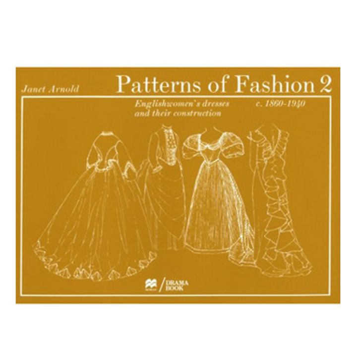 Patterns of Fashion 2: c1860 - 1940 - Fashion & textiles - Books