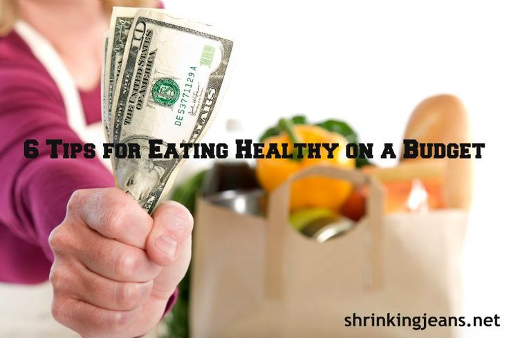 6 Tips for Eating Healthy on a Budget