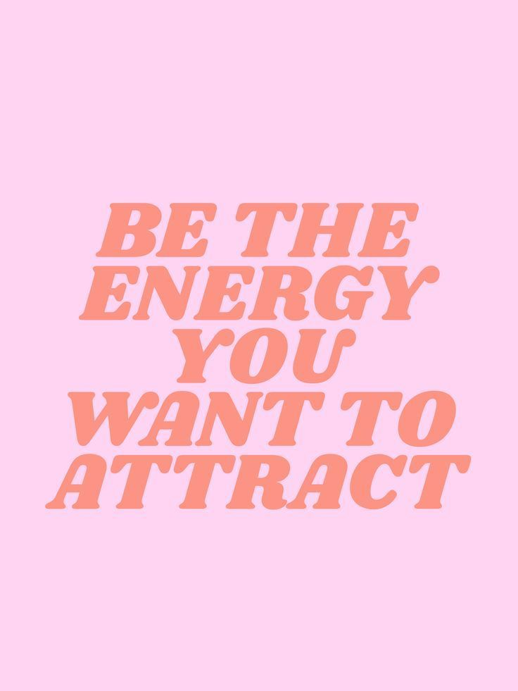 Be The Energy You Want To Attract Society6 Com Typeangel