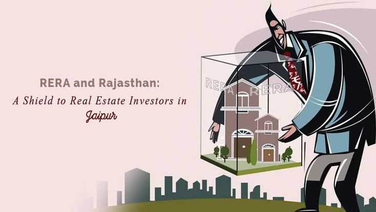 RERA and Rajasthan: A Shield to Real Estate Investors in Jaipur