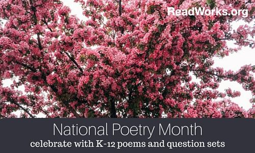 Poems & Questions for National Poetry Month | ReadWorks.org | The Solution to Reading Comprehension