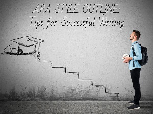 APA Style Outline: Tips for Successful Writing If you need to write an APA paper outline, you have to know all the basic requirements to do it successfully. We are here to help you in case you are not sure how to write any of its parts and do not know its exact structure. Keep on reading to learn all the basics of writing an excellent APA outline...
