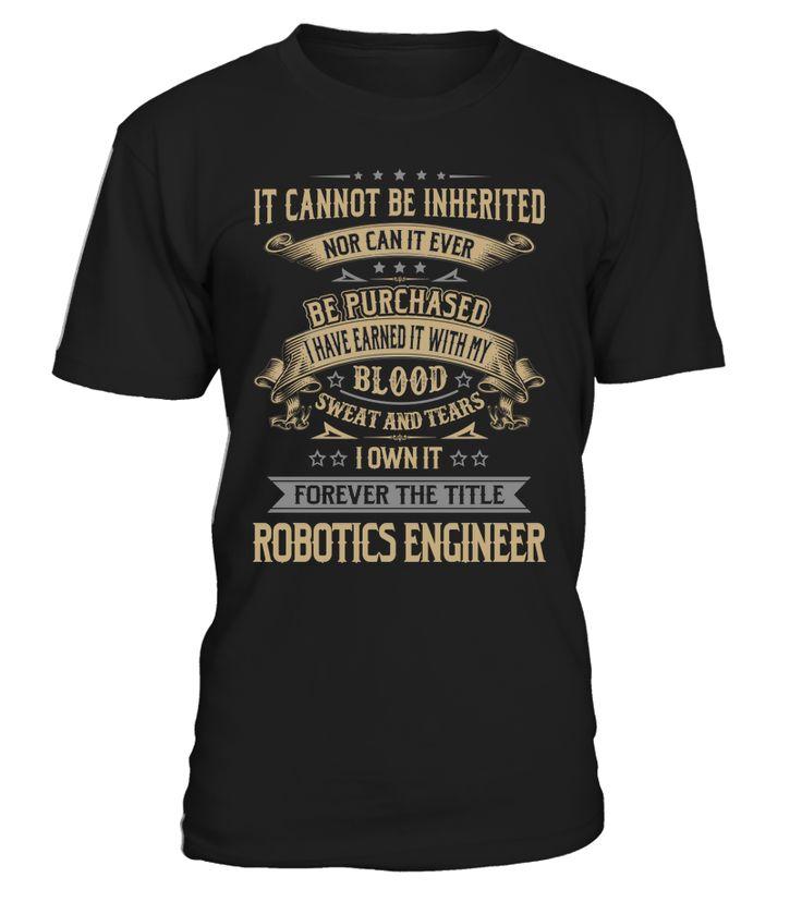 Robotics Engineer - I Own It Forever #RoboticsEngineer