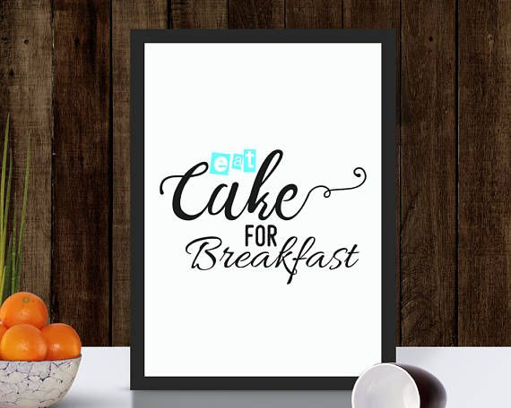 Eat Cake For Breakfast  Print  Eat Cake Print  Kitchen Wall