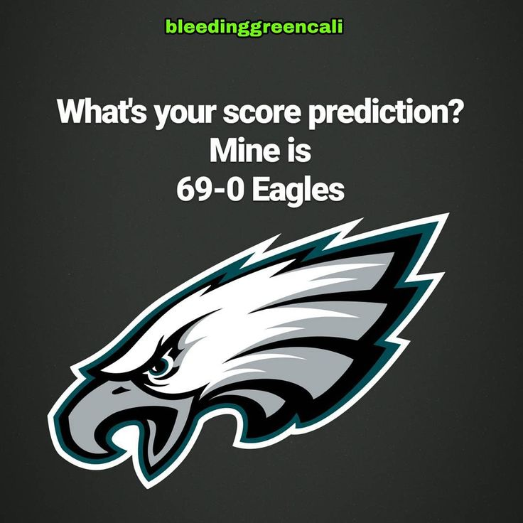 What's your score predictions? Will I finally be right? - Tags - #FlyEaglesFly#bleedgreen#Birdgang#NFL#football#philadelphia#eagles#PhiladelphiaEagles#goeagles#gobirds#eaglesnation#eaglenation#phillyfootball#dallascowboyssuck#RedskinsSuck#giantssuck#cityofbrotherlylove#Philly#eaglesfam#EaglesCountry#eaglespride#goeagles#calieaglesfam