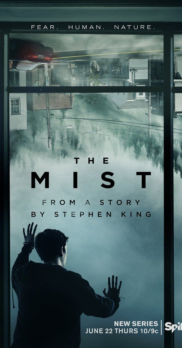 The Mist (Spike-June 22, 2017) a horror, Sci-Fi, thriller TV Series created by Christian Torpe. Based on the novel by Stephen King. Stars: Alyssa Sutherland, Gus Birney, Luke Cosgrove,  Morgan Spector, Danica Curcic. An unexplained mist slowly envelops the city of Bridgton, Maine, creating an impenetrable barrier to visibility. The residents learn hidden within the mist are numerous monsters various sizes attack and kill anything that moves.