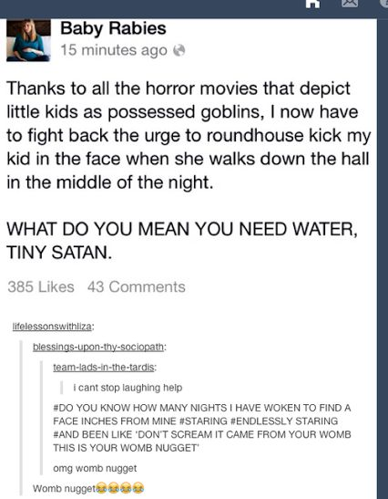 That's why I hate horror movies that play off of child innocence like that it seriously just ruins life for me