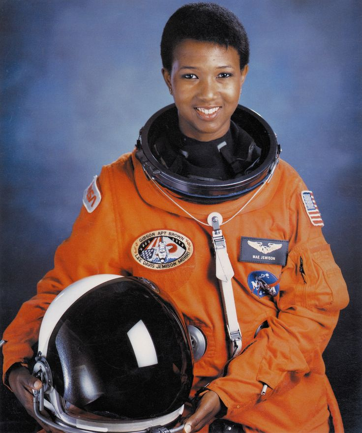 """Dr. Mae C. Jemison ~ """"Mae Carol Jemison (born October 17, 1956) is an American physician and NASA astronaut. She became the first black woman to travel in space when she went into orbit aboard the Space Shuttle Endeavour on September 12, 1992. After her medical education and a brief general practice, Jemison served in the Peace Corps from 1985 to 1987. She resigned from NASA in 1993 to form a company researching the application of technology to daily life."""