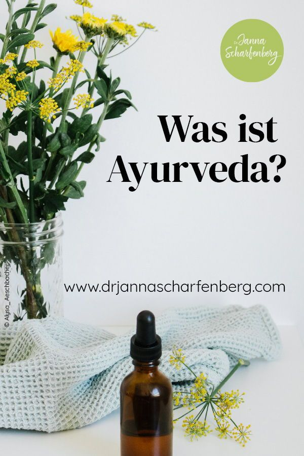 Der Begriff Ayurveda bedeutet die Wissenschaft des Lebens und ist nicht nur ein … – Dr. Janna Scharfenberg