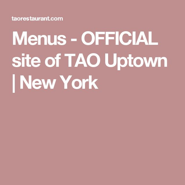 Menus - OFFICIAL site of TAO Uptown | New York