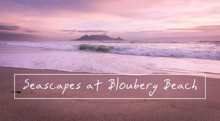 Photos of Table Mountain from Blouberg Beach