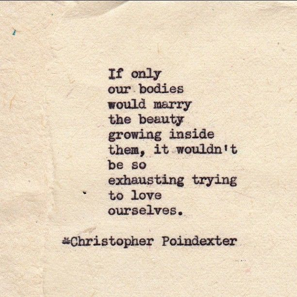 Christopher Poindexter. Love yourself today. poetry love ...