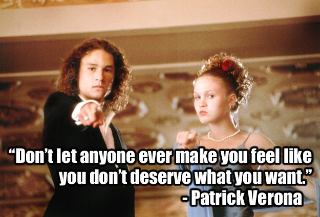 10 Things I Hate About You 1999 Don T Let Anyone Ever: 22 Of The Most Powerful Quotes Of Our Time